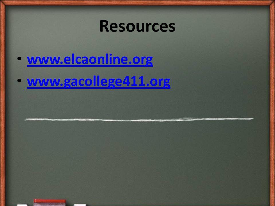 www.elcaonline.org www.gacollege411.org Resources
