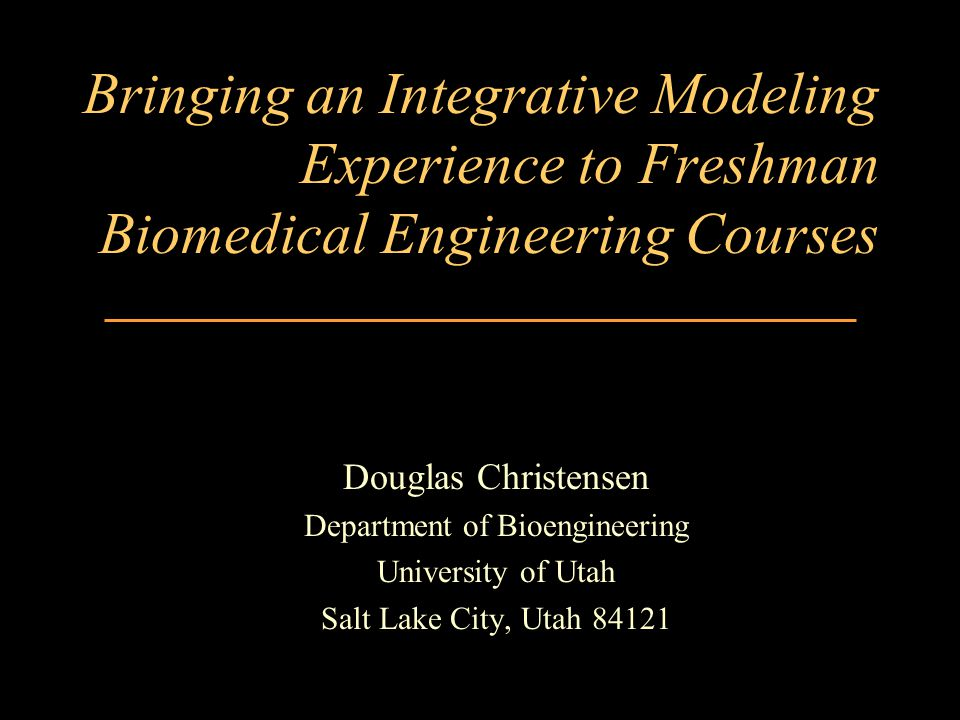 Univ of Utah Goals for our freshman courses Welcome students to the University and Department.