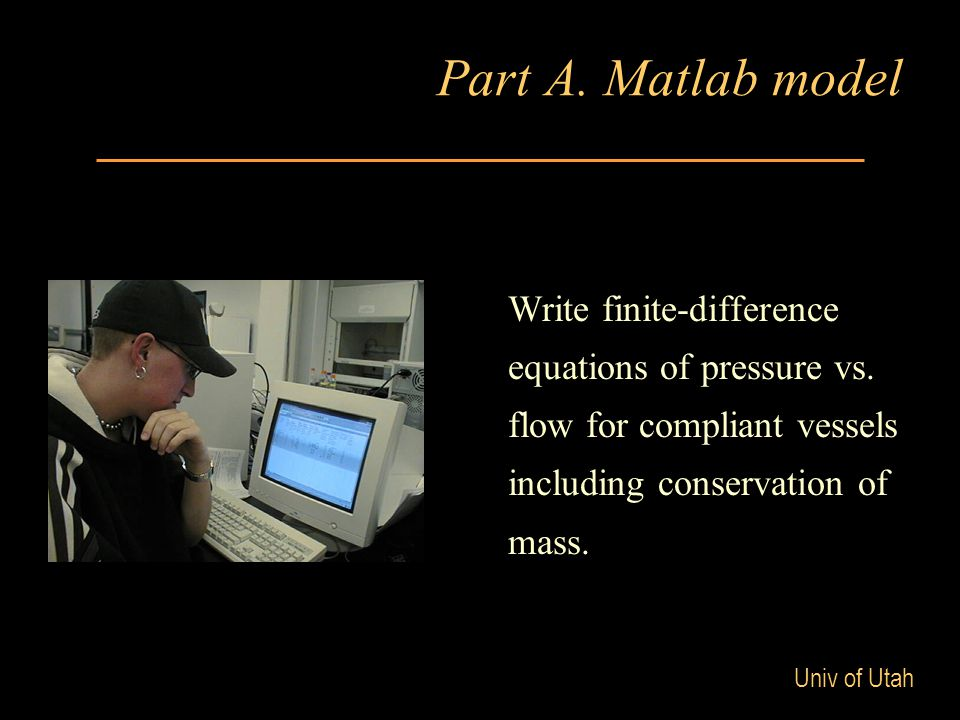 Univ of Utah Part A. Matlab model Write finite-difference equations of pressure vs.