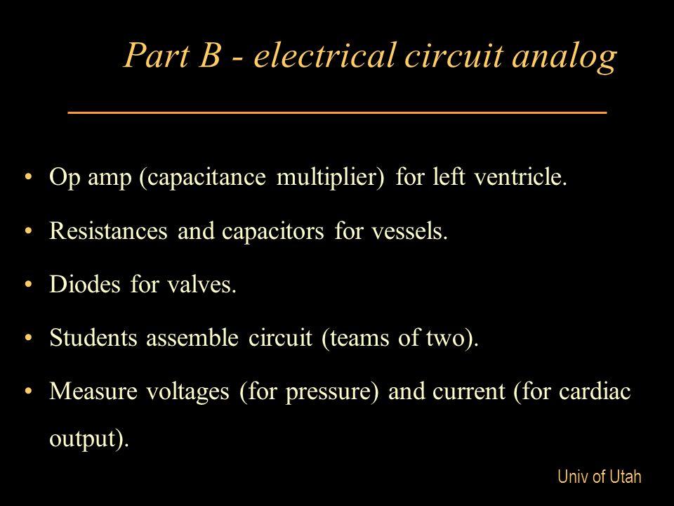 Univ of Utah Part B - electrical circuit analog Op amp (capacitance multiplier) for left ventricle.