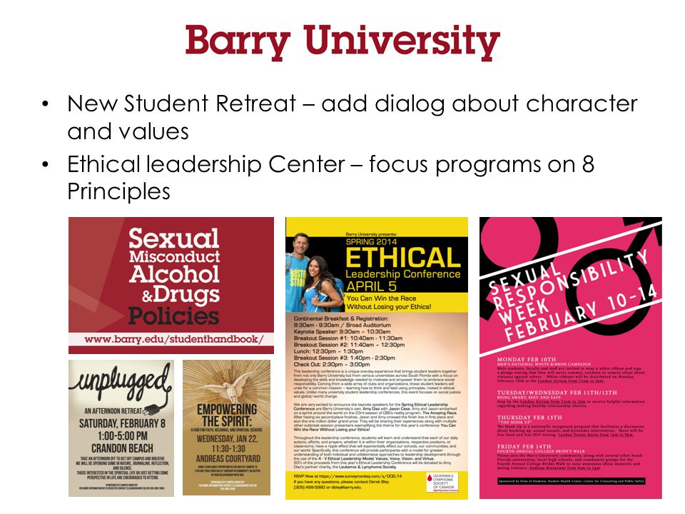 New Student Retreat – add dialog about character and values Ethical leadership Center – focus programs on 8 Principles