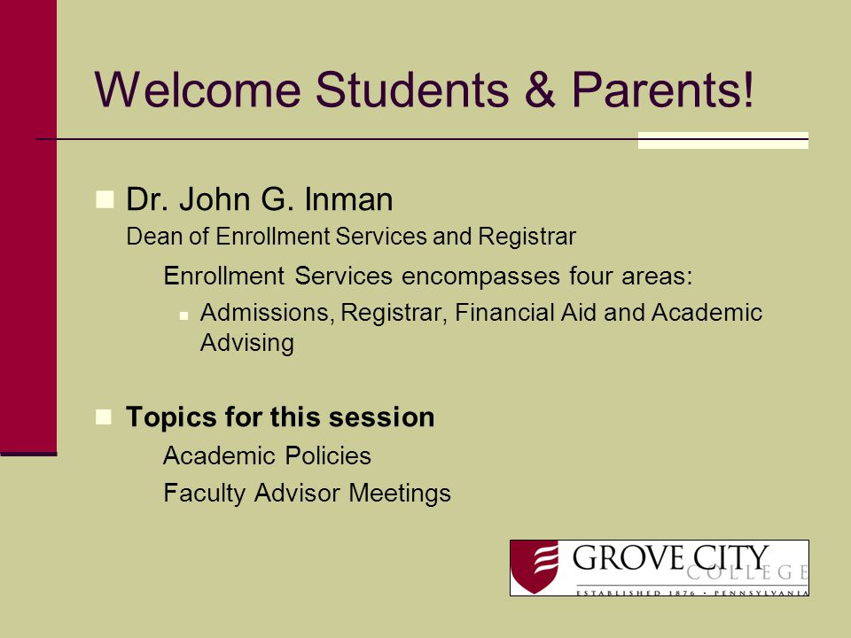 Welcome Students & Parents.Dr. John G.