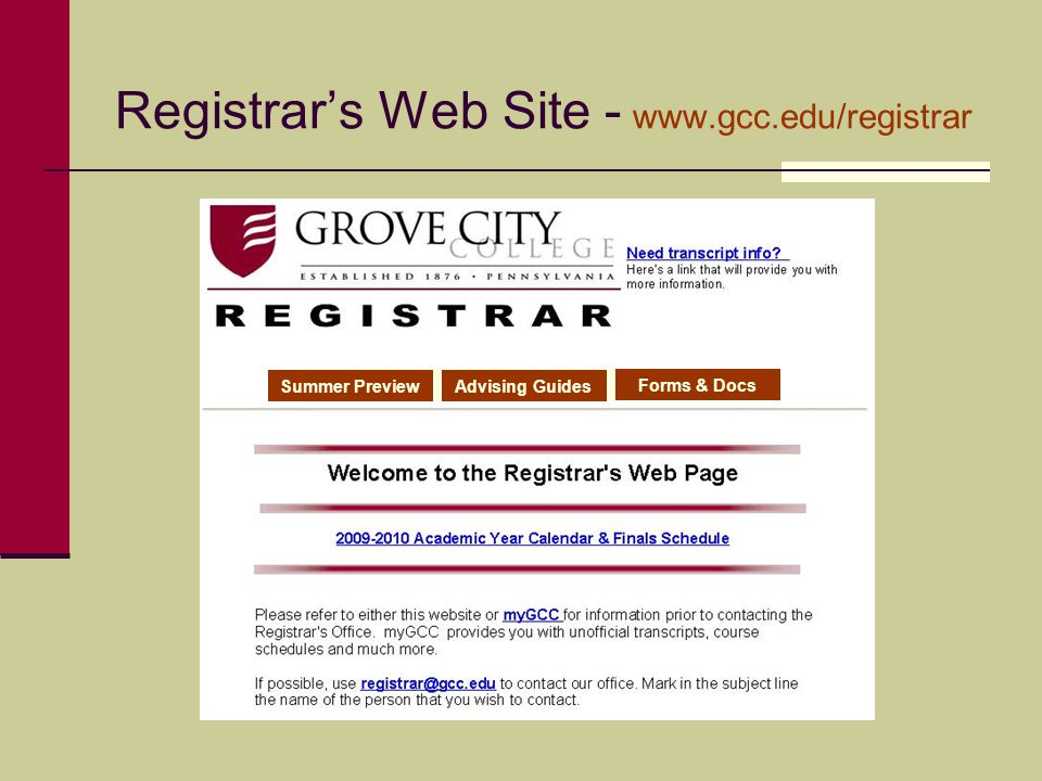 Registrar's Web Site - www.gcc.edu/registrar Forms & Docs Advising GuidesSummer Preview