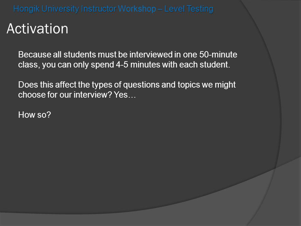 Hongik University Instructor – Level Testing Hongik University Instructor Workshop – Level Testing Integration Most of you are non-native Korean speakers living in Korea.