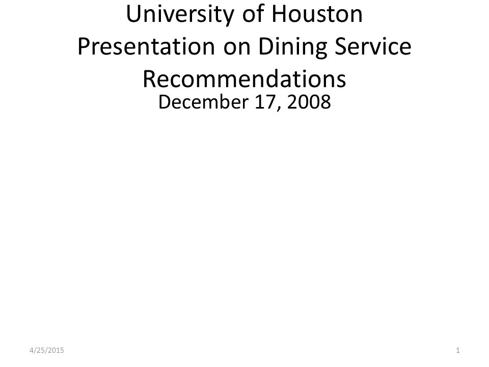 University of Houston Presentation on Dining Service Recommendations December 17, 2008 4/25/20151