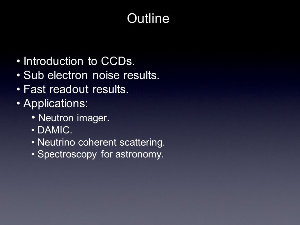 Outline Introduction to CCDs.Sub electron noise results.
