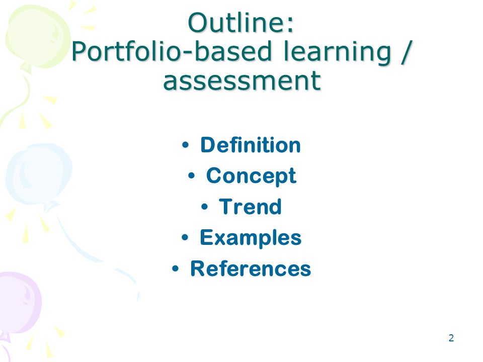3 Definition A portfolio is a purposeful collection of student work that exhibits the student s efforts, progress, and achievements in one or more areas of the curriculum.