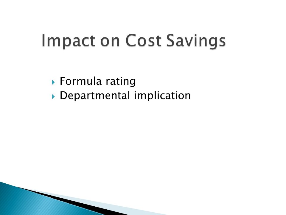 Impact on Cost Savings  Formula rating  Departmental implication