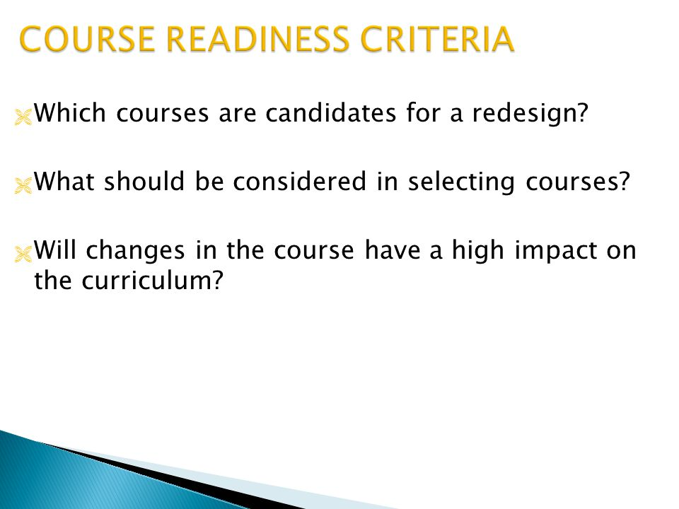  Which courses are candidates for a redesign.  What should be considered in selecting courses.
