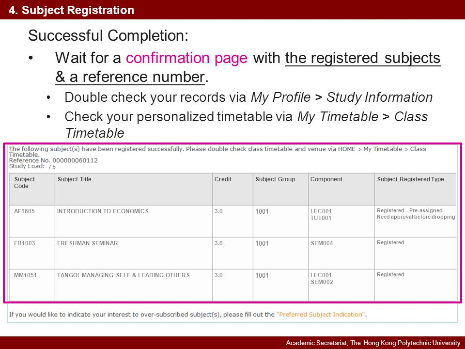 Academic Secretariat, The Hong Kong Polytechnic University 4. Subject Registration Successful Completion: Wait for a confirmation page with the regist