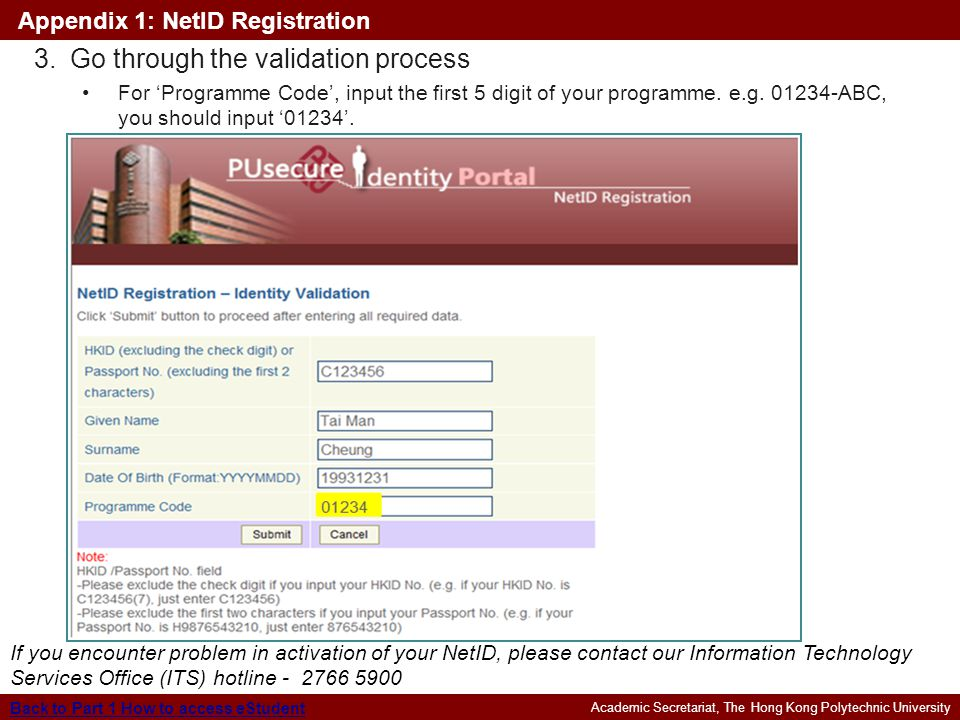 Academic Secretariat, The Hong Kong Polytechnic University Appendix 1: NetID Registration Back to Part 1 How to access eStudent 3.Go through the valid