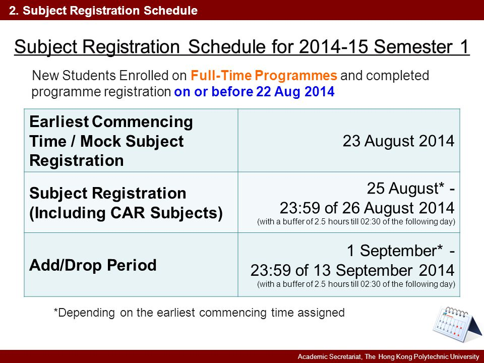 Academic Secretariat, The Hong Kong Polytechnic University 2. Subject Registration Schedule New Students Enrolled on Full-Time Programmes and complete