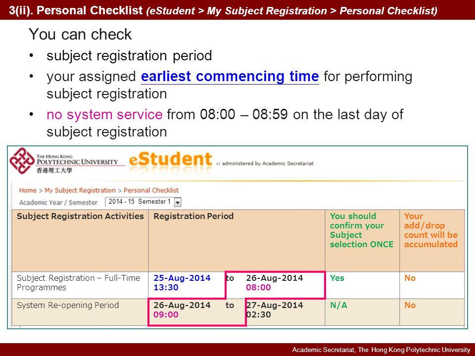 Academic Secretariat, The Hong Kong Polytechnic University 3(iii) Subject Search (eStudent > Information > Subject Search) Search CAR subjects' information 1.Select 'By Subject' 2.Select 'Category' 3.Press 'Search' 1 2 3 2014 - 15 Semester 1