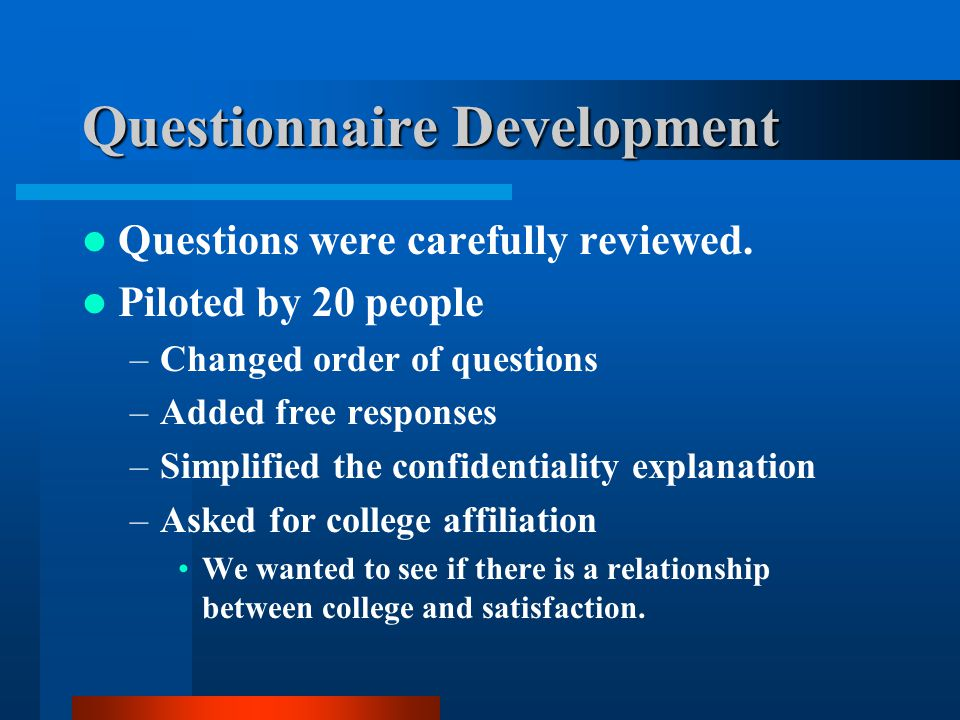 Questionnaire Development Questions were carefully reviewed.