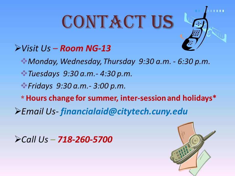 US CONTACT US  Visit Us – Room NG-13  Monday, Wednesday, Thursday 9:30 a.m.