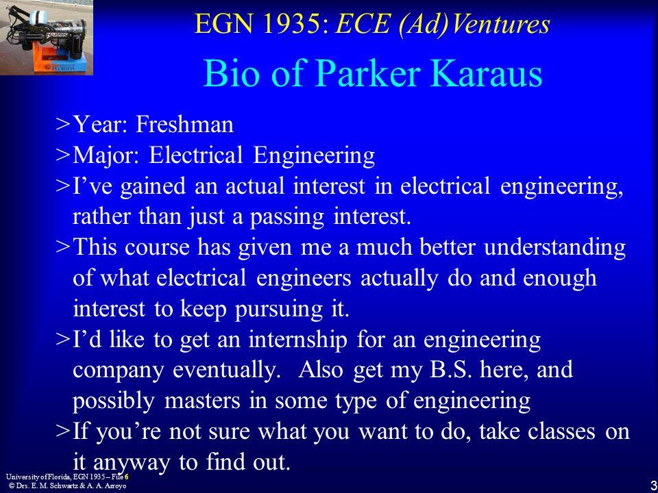 EGN 1935: ECE (Ad)Ventures 3 University of Florida, EGN 1935 – File 6 © Drs.