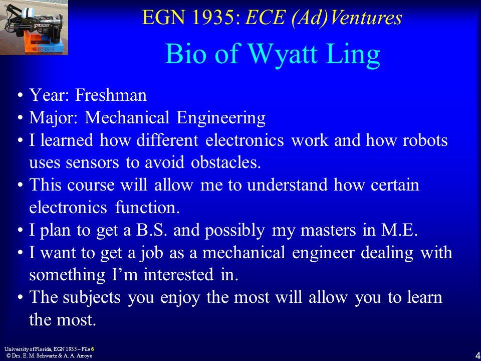 EGN 1935: ECE (Ad)Ventures 4 University of Florida, EGN 1935 – File 6 © Drs.