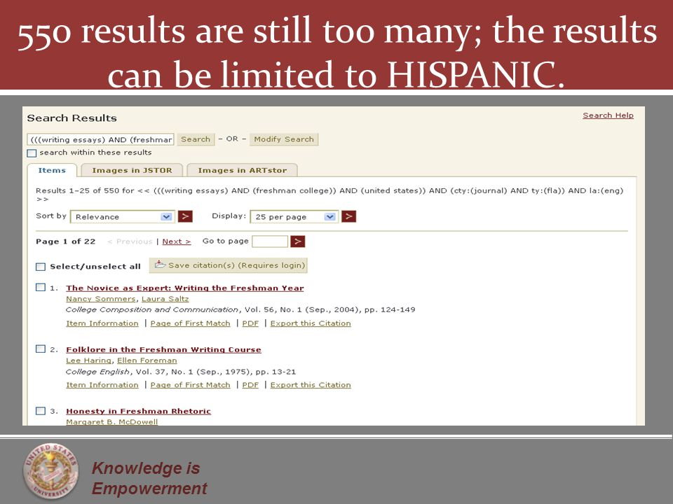Knowledge is Empowerment 550 results are still too many; the results can be limited to HISPANIC.