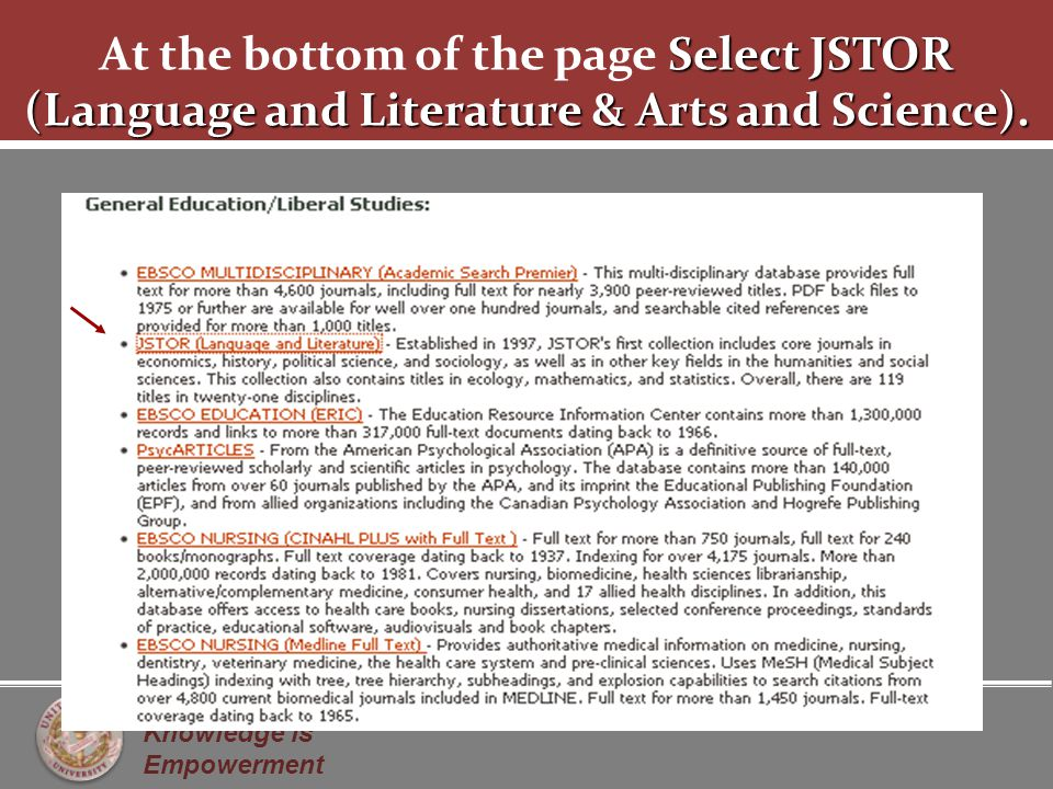 Knowledge is Empowerment Select JSTOR (Language and Literature & Arts and Science).