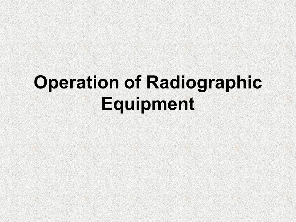 Operation of Radiographic Equipment