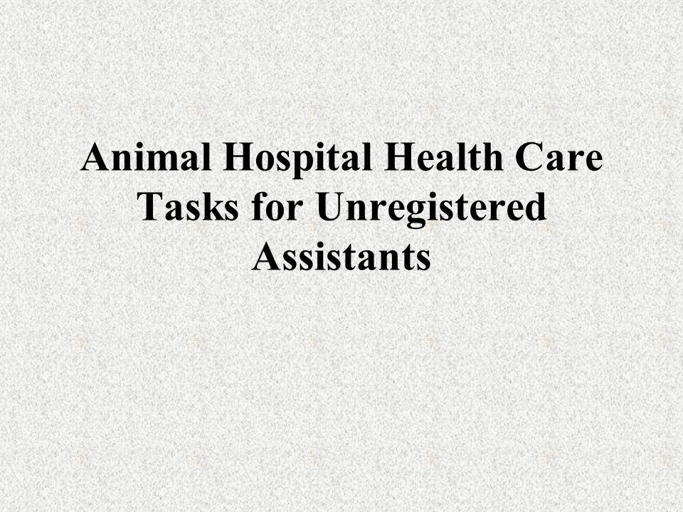 Animal Hospital Health Care Tasks for Unregistered Assistants