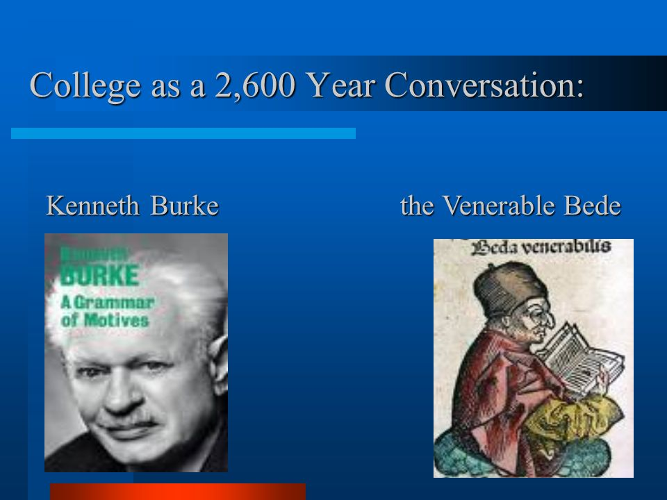 Works Cited: Burke, Kenneth.A Grammar of Motives.