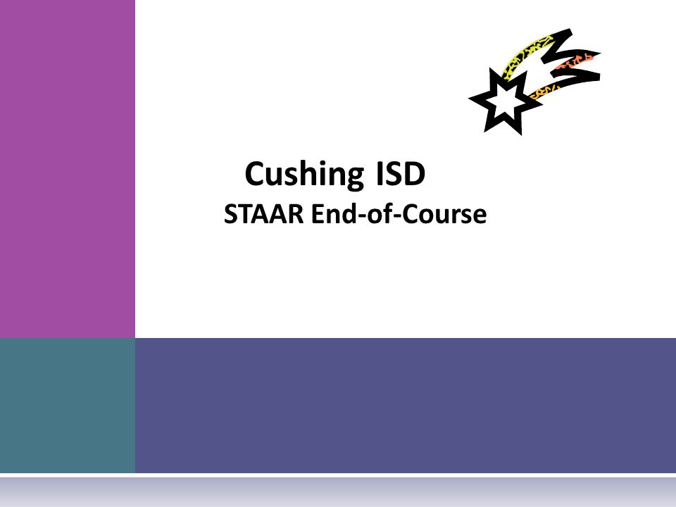 Cushing ISD STAAR End-of-Course