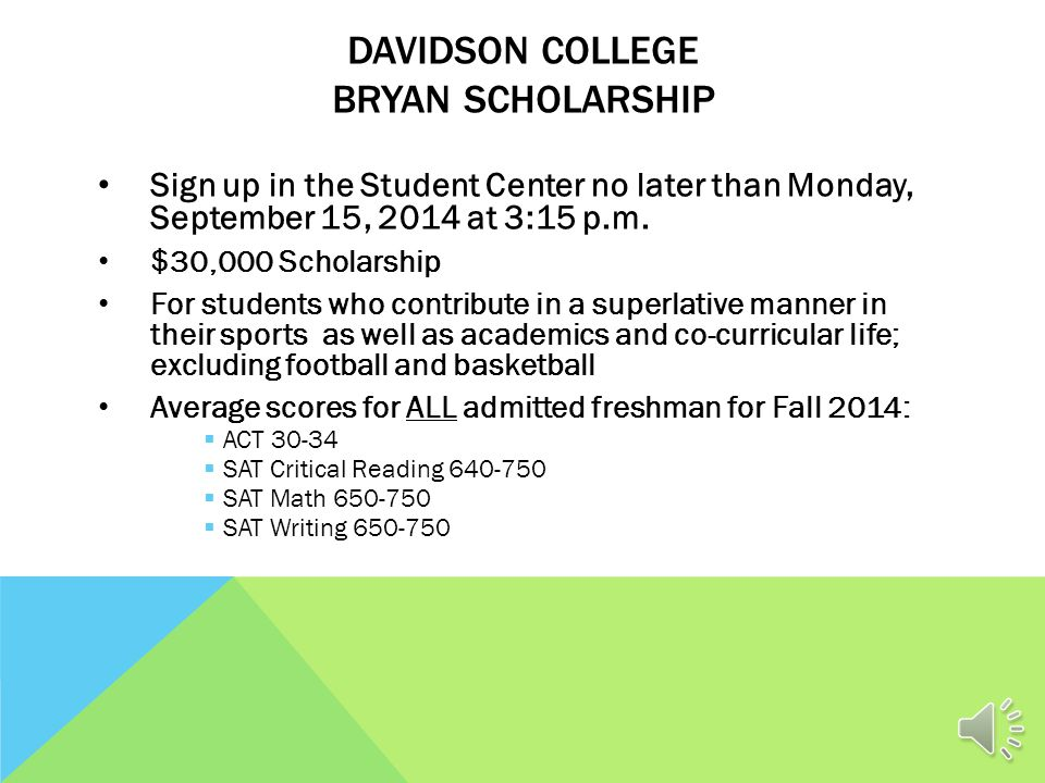 DAVIDSON COLLEGE BELK SCHOLARSHIP Applications available at the Student Center and due back to the Student Center no later than Monday, October 6, 201