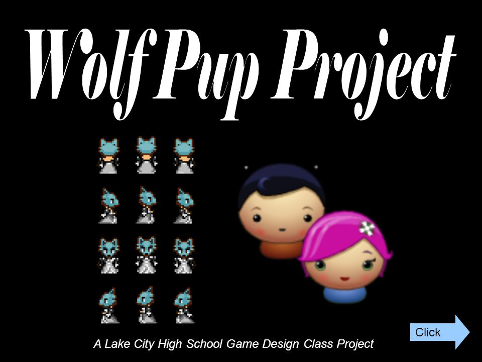 A Lake City High School Game Design Class Project Click