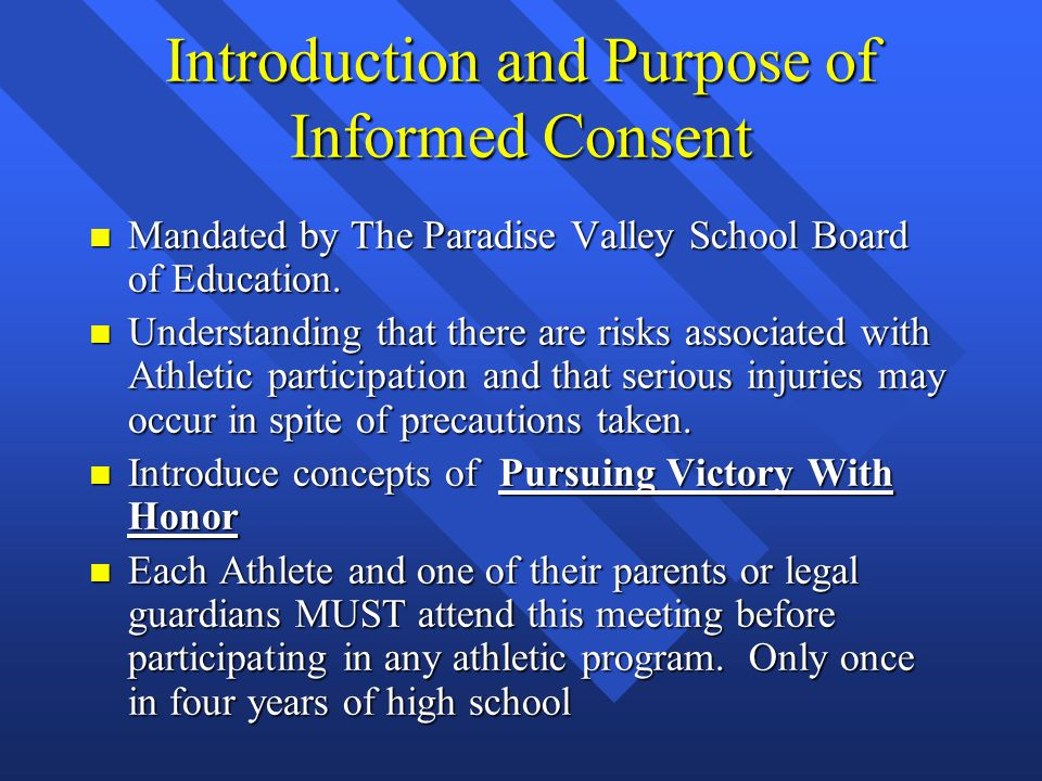 Introduction and Purpose of Informed Consent n Mandated by The Paradise Valley School Board of Education.