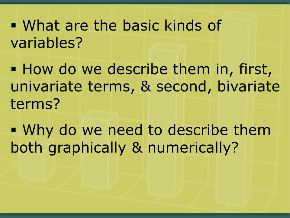  What are the basic kinds of variables.