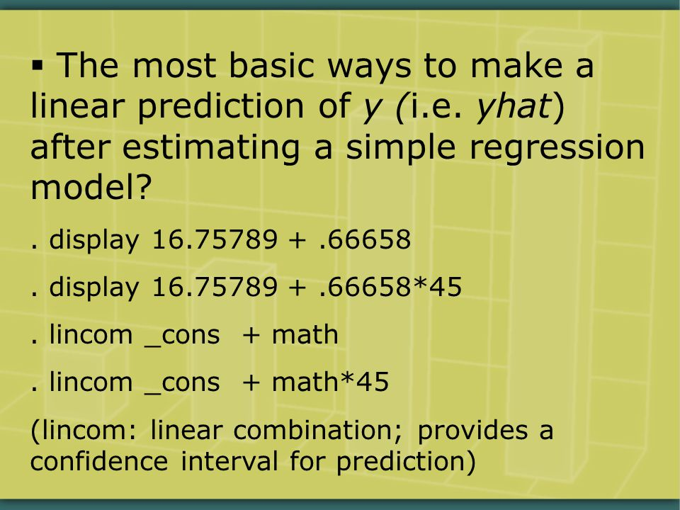  The most basic ways to make a linear prediction of y (i.e.