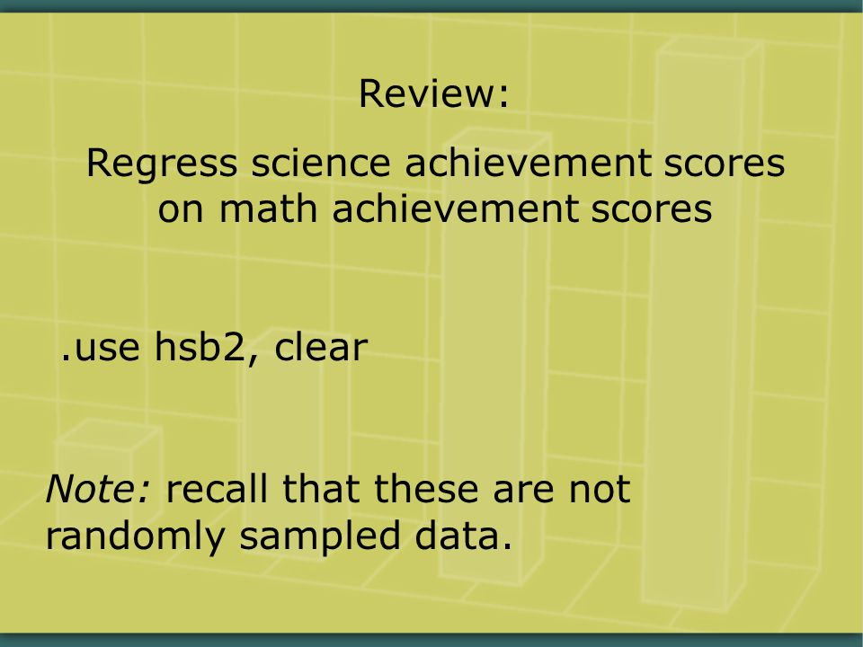 Review: Regress science achievement scores on math achievement scores.use hsb2, clear Note: recall that these are not randomly sampled data.