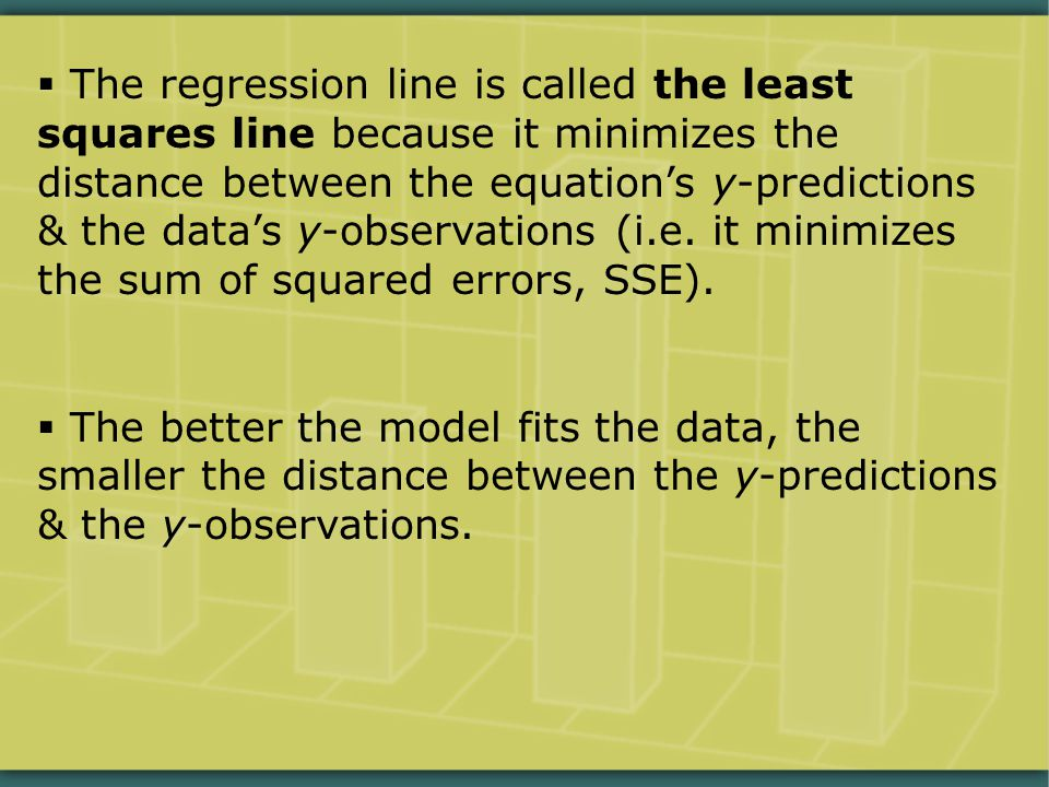 The regression line is called the least squares line because it minimizes the distance between the equation's y-predictions & the data's y-observations (i.e.