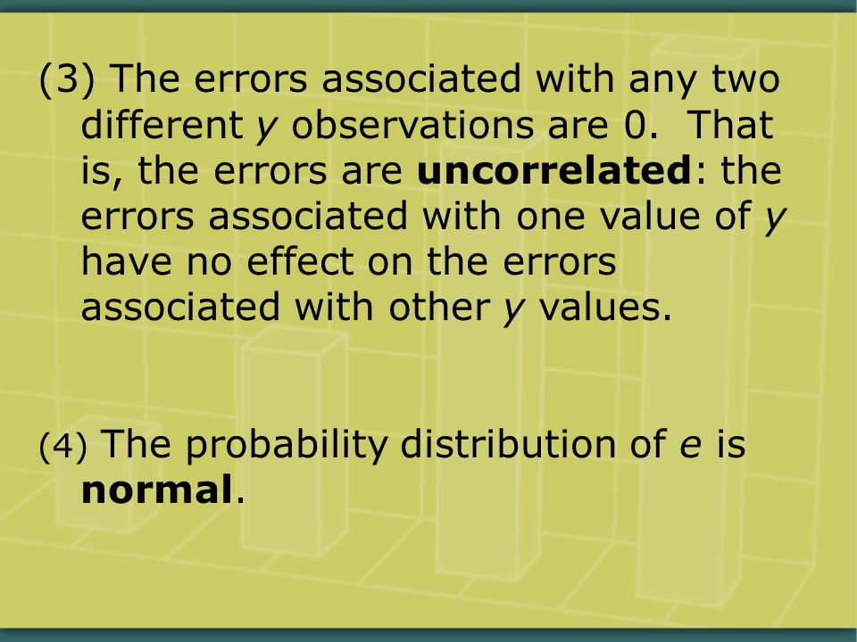 (3) The errors associated with any two different y observations are 0.