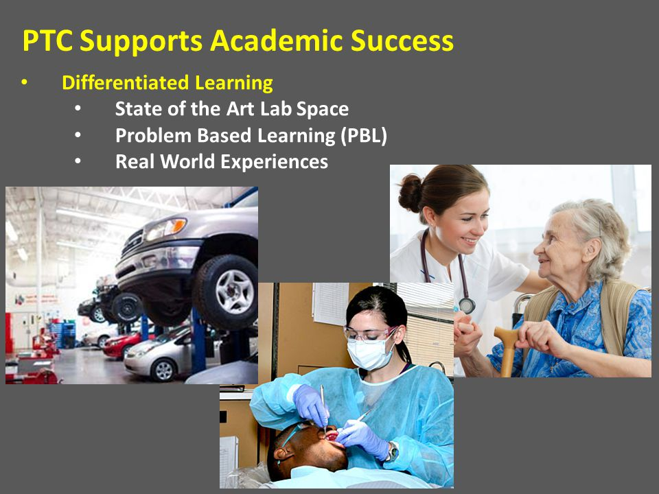 Differentiated Learning State of the Art Lab Space Problem Based Learning (PBL) Real World Experiences PTC Supports Academic Success