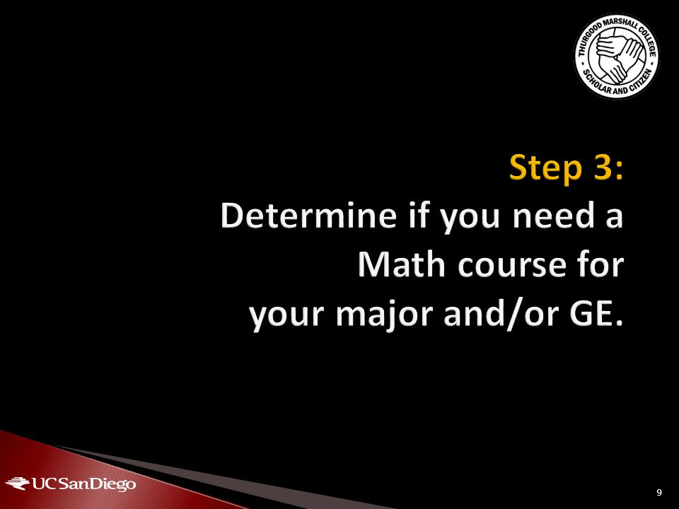 Check the Check the General Catalog General Catalog or General Catalog your Four-Year Plan to determine the appropriate sequence for your major.