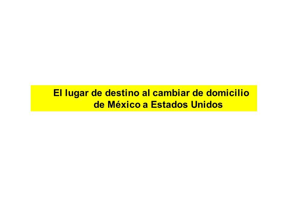 El lugar de destino al cambiar de domicilio de México a Estados Unidos