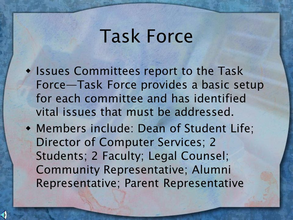 Task Force: Objectives Will develop policy and programming to deal with the impact of technology on campus Develop and enforce a strategic plan based on the strengths, weaknesses and opportunities for the future.