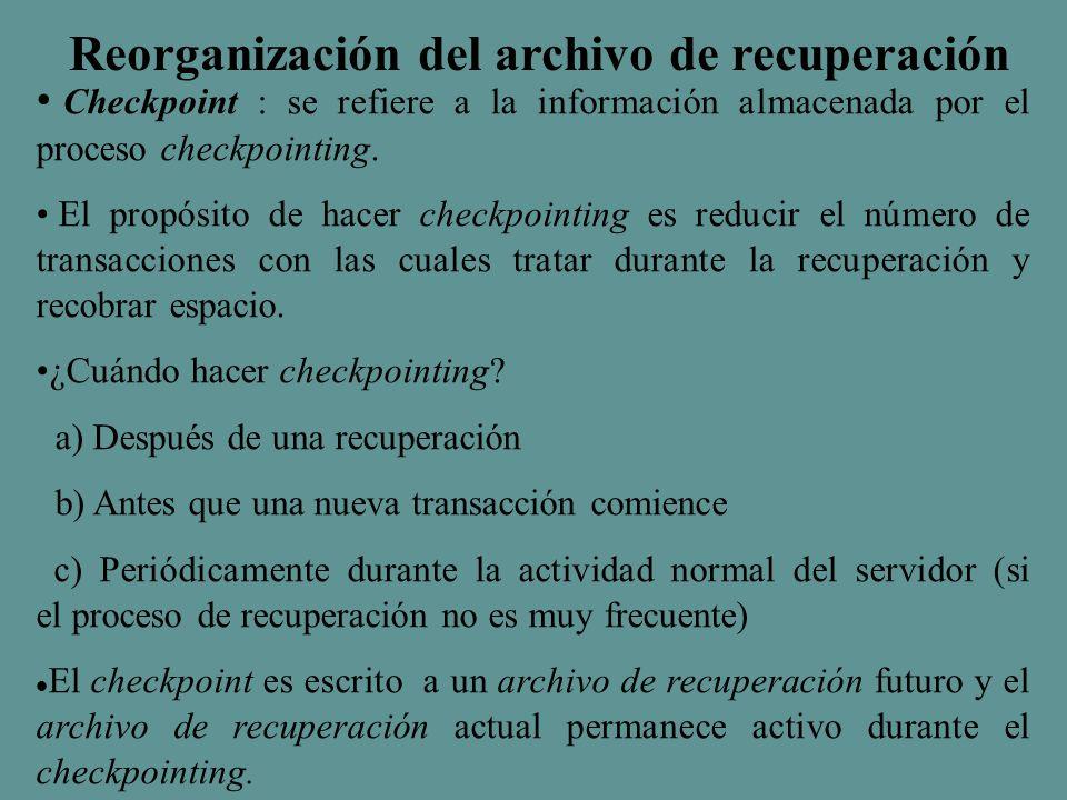 Checkpoint : se refiere a la información almacenada por el proceso checkpointing.