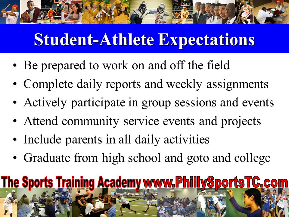 Parental Expectations Be involved in all of your children's activities Make sure that your child has transportation Plan, prepare, & cook meals at home 5 days/week Attend your child's presentation day on career day Actively participate in college recruiting process Volunteer at community service projects