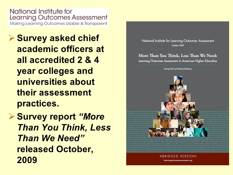 Survey asked chief academic officers at all accredited 2 & 4 year colleges and universities about their assessment practices.