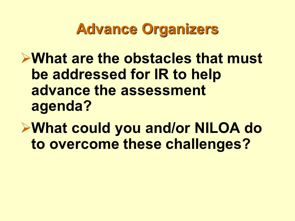 Advance Organizers  What are the obstacles that must be addressed for IR to help advance the assessment agenda.