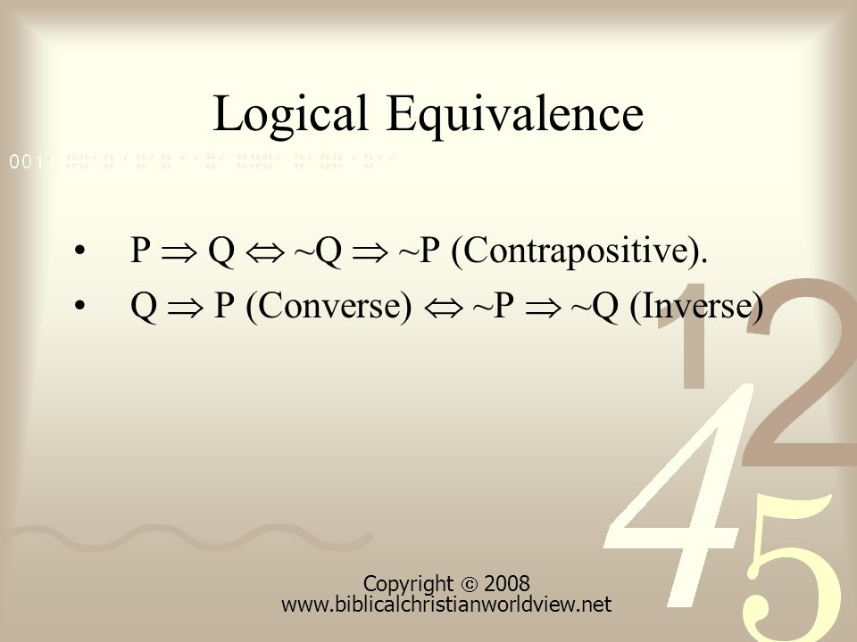 Logical Equivalence P  Q  ~Q  ~P (Contrapositive).