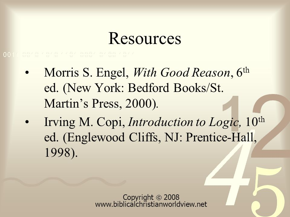 Resources Morris S. Engel, With Good Reason, 6 th ed.