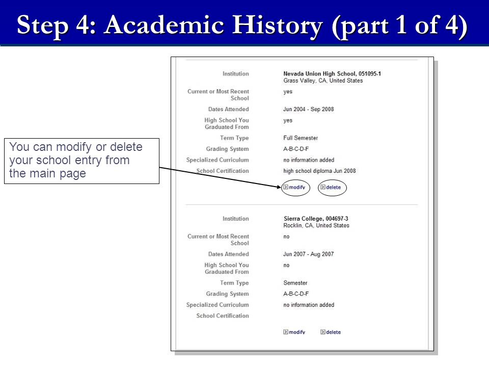Step 4: Academic History (part 1 of 4) You can modify or delete your school entry from the main page