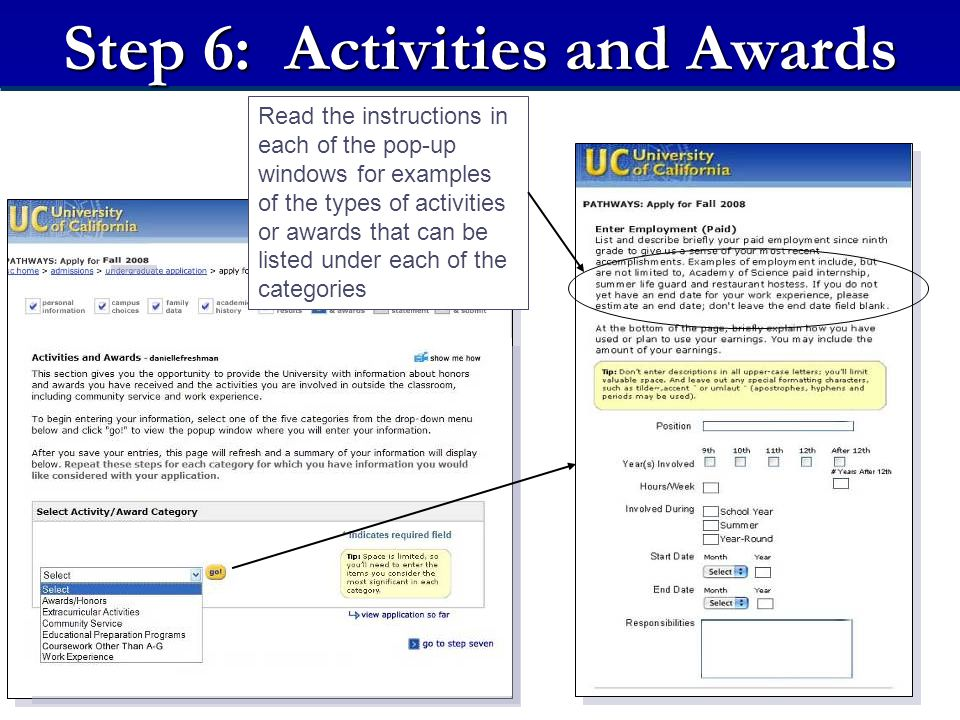Step 6: Activities and Awards Read the instructions in each of the pop-up windows for examples of the types of activities or awards that can be listed under each of the categories