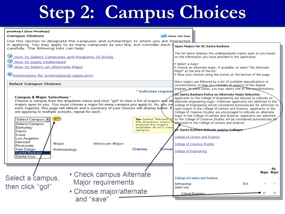 Step 2: Campus Choices Select a campus, then click go! Check campus Alternate Major requirements Choose major/alternate and save