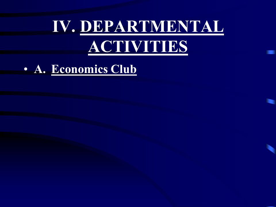 IV.DEPARTMENTAL ACTIVITIES A.Economics Club
