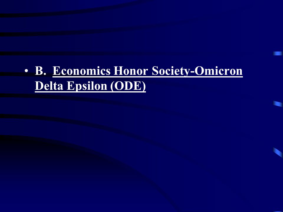 B. Economics Honor Society-Omicron Delta Epsilon (ODE)